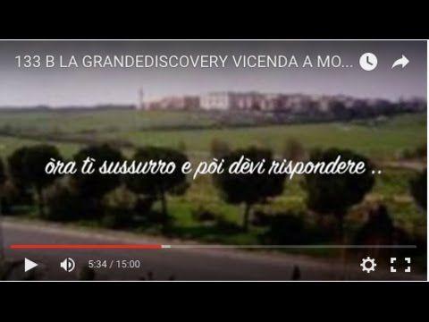 15:01 133 B LA GRANDEDISCOVERY VICENDA A MONTE PARTE SECONDA IL trattamento e metodi operativi