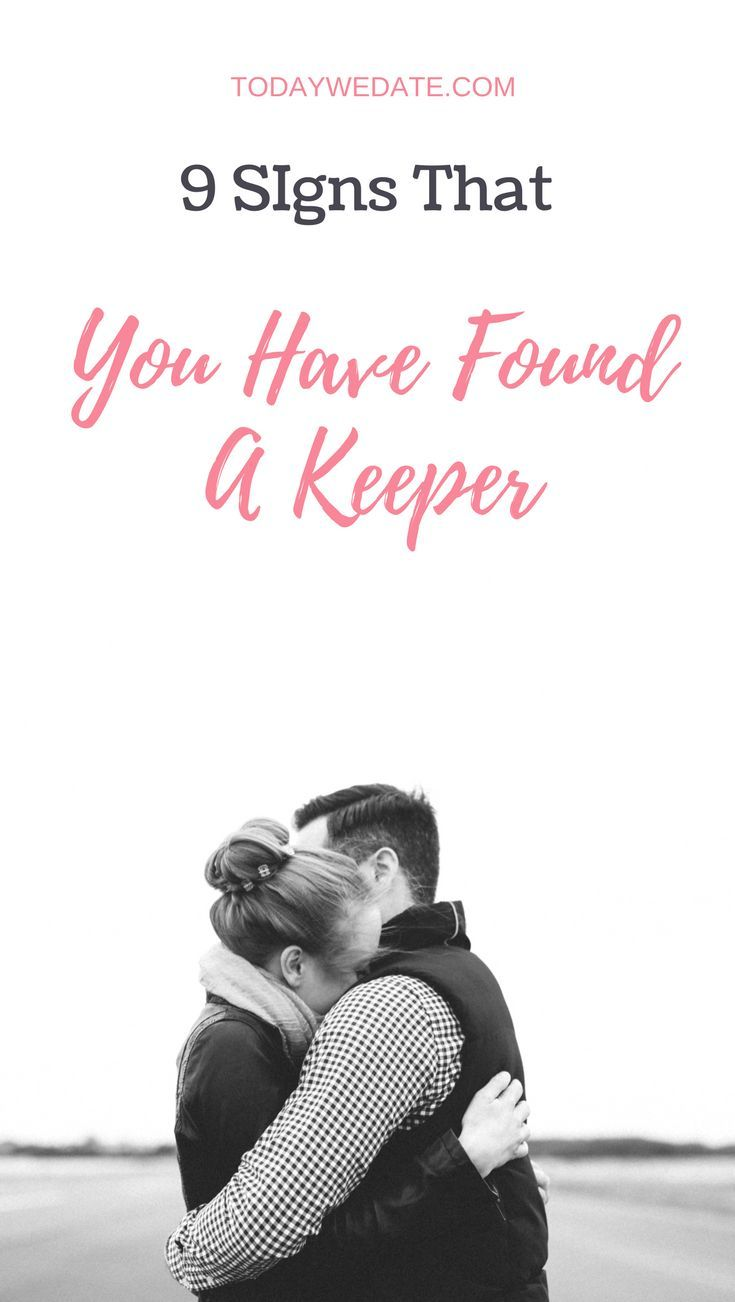 You are dating a keeper