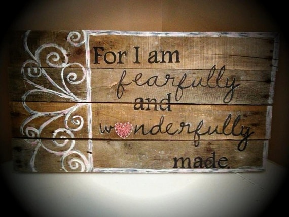 For I am fearfully and wonderfully made, Reclaimed Pallet Wood Sign
