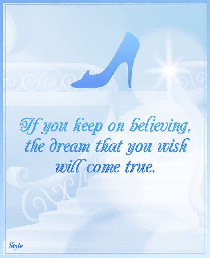 This week's affirmation comes from a princess who knows a thing or two about dreaming: Cinderella.