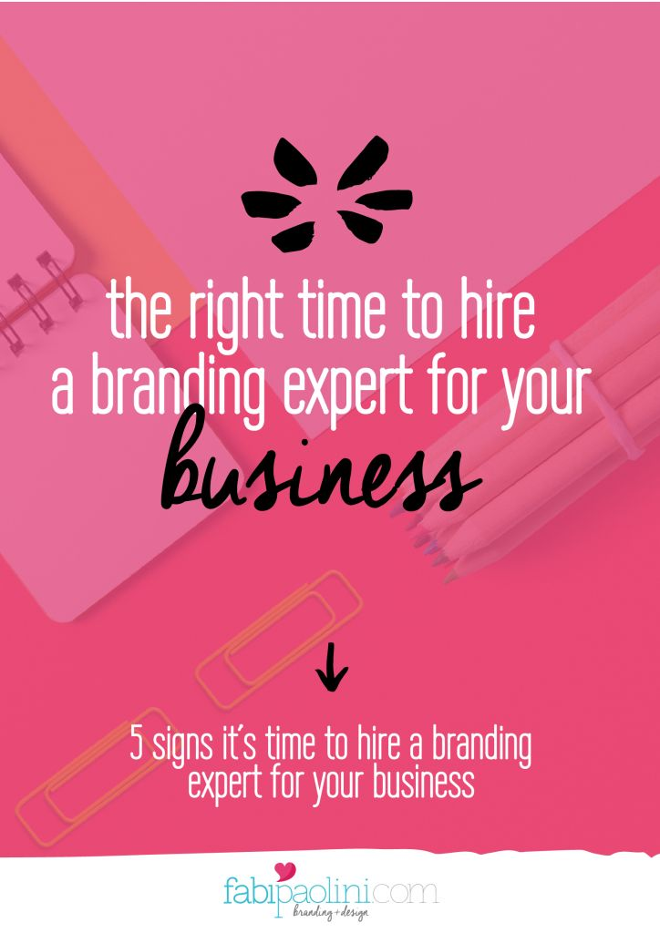 When should you hire a #branding expert? Here are 5 signs it's time! // Fabi Paolini