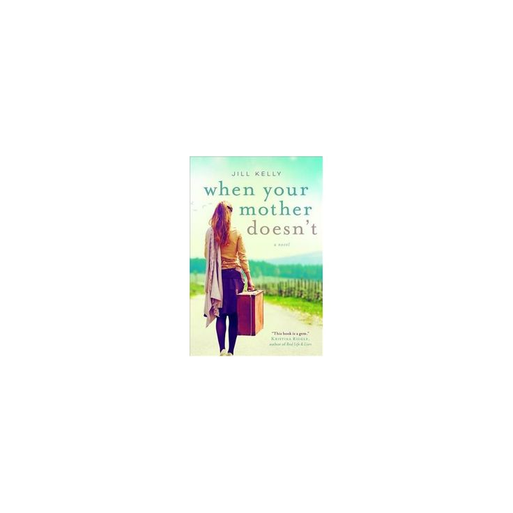 When Your Mother Doesn't (Reprint) (Paperback) (Jill Kelly)