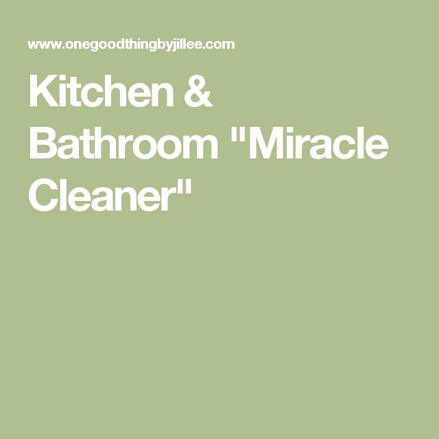 "Kitchen & Bathroom ""Miracle Cleaner"""