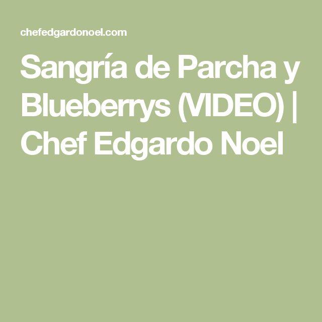 Sangría de Parcha y Blueberrys (VIDEO) | Chef Edgardo Noel