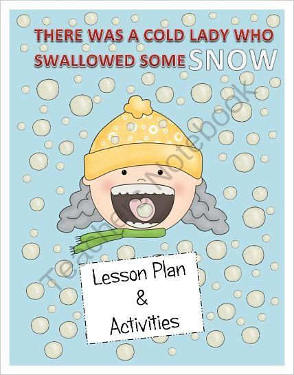 There Was a Cold Lady Who Swallowed Some Snow Lesson Plan and Activities from Research Based Teaching Tools on TeachersNotebook.com - (94 pages) - There Was a Cold Lady Who Swallowed Some Snow Lesson Plan and Activities incorporates a variety of literacy and math games for centers. The lesson for this book is based on Bloom's Revised Taxonomy.