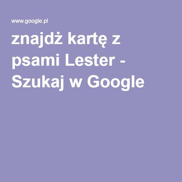 znajdż kartę z psami Lester - Szukaj w Google