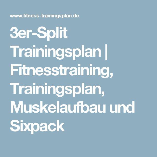 3er-Split Trainingsplan | Fitnesstraining, Trainingsplan, Muskelaufbau und Sixpack