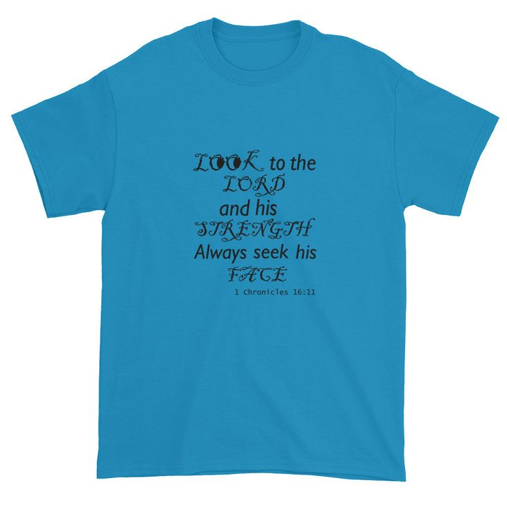 LOOK to the Lord (Black) 1 Chronicles 16:11 Short sleeve t-shirt