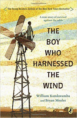 """The boy who harnessed the wind"", by William Kamkwamba and Bryan Mealer ; illustrated by Anna Hymas - When a terrible drought struck William Kamkwamba's tiny village in Malawi, his family lost all of the season's crops, leaving them with nothing to eat and nothing to sell. William began to explore science books in his village library, looking for a solution. There, he came up with the idea that would change his family's life forever: he could build a windmill"
