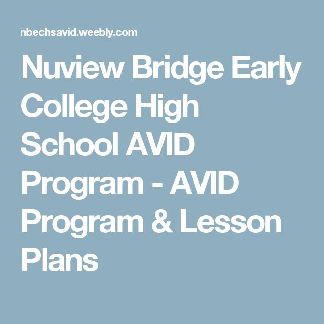 Nuview Bridge Early College High School AVID Program - AVID Program & Lesson Plans