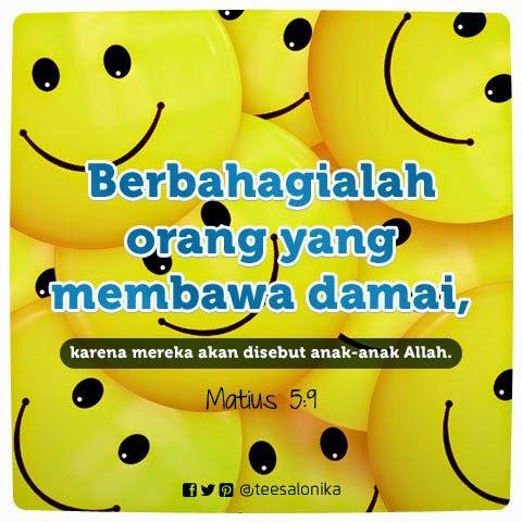 """""""Berbahagialah orang yg membawa #damai , karena mereka akan disebut anak-anak Allah."""" ~Matius 5:9"""
