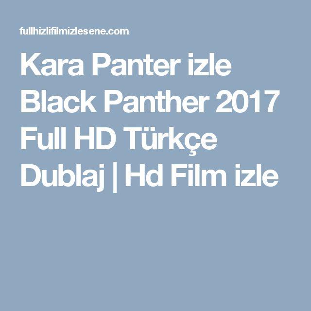 Kara Panter izle Black Panther 2017 Full HD Türkçe Dublaj | Hd Film izle