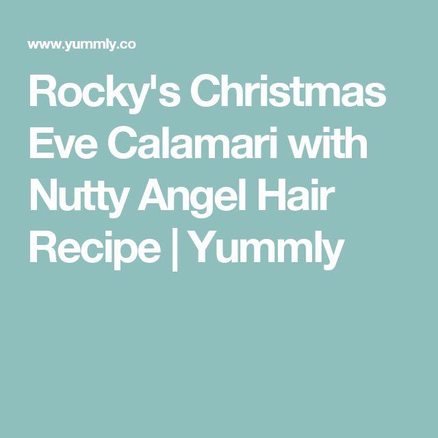 Rocky's Christmas Eve Calamari with Nutty Angel Hair Recipe | Yummly