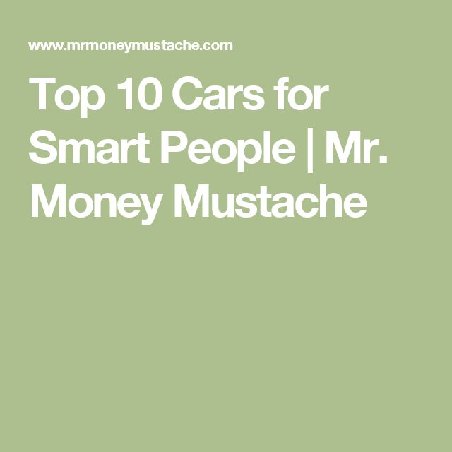 Top 10 Cars for Smart People | Mr. Money Mustache