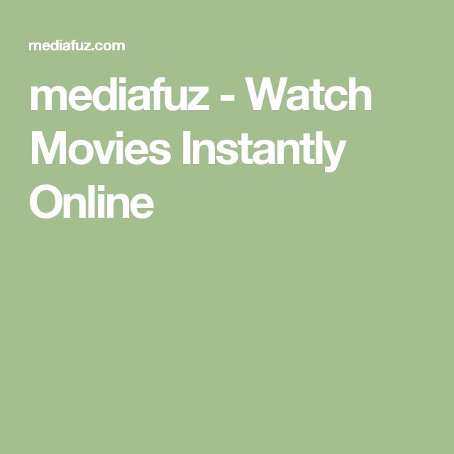 mediafuz - Watch Movies Instantly Online