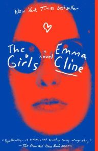 The Girls: A Novel by Emma Cline