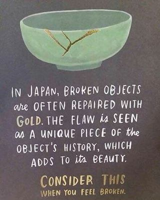 """""""Kintsugi"""", also known as #Kintsukuroi, is the Japanese art of repairing broken pottery with lacquer dusted or mixed with powdered gold, silver, or platinum. As a philosophy, it treats breakage and repair as part of the history of an object, rather than something to disguise."""" - Wikipedia entry about Kintsugi 