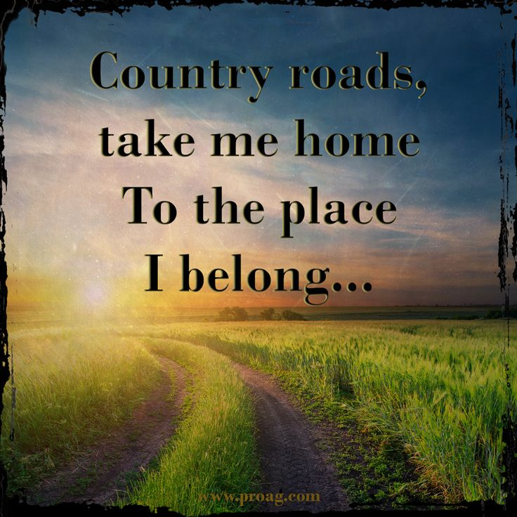 ProAg Thoughtful Thursday Quote: Our resident Old Farmer couldn't help but hum along with that great John Denver tune on the drive back from Thanksgiving with friends. Reminding him that that those great country roads were leading him home...