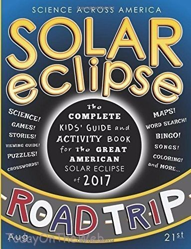 Solar Eclipse Road Trip: The Complete Kids' Guide and Activity Book (Paperback)