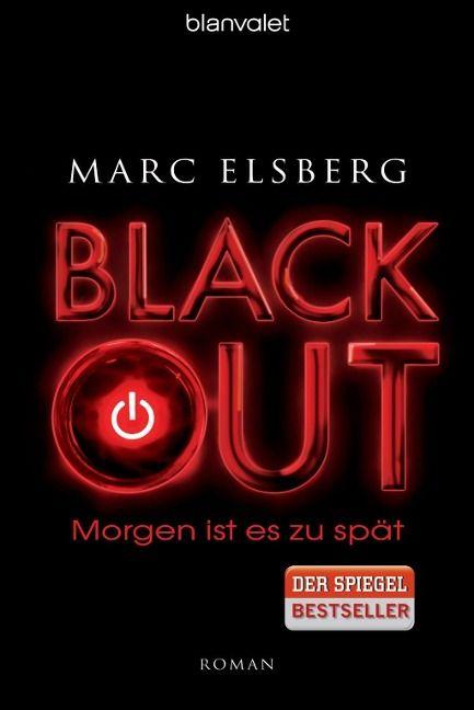 BLACKOUT - Morgen ist es zu spät - Marc Elsberg
