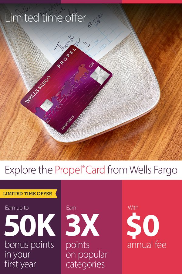 For A Limited Time Apply For And Use Your Wells Fargo Propel American Express Card To Earn Up To 50k B American Express Card Wells Fargo Credit Card Website