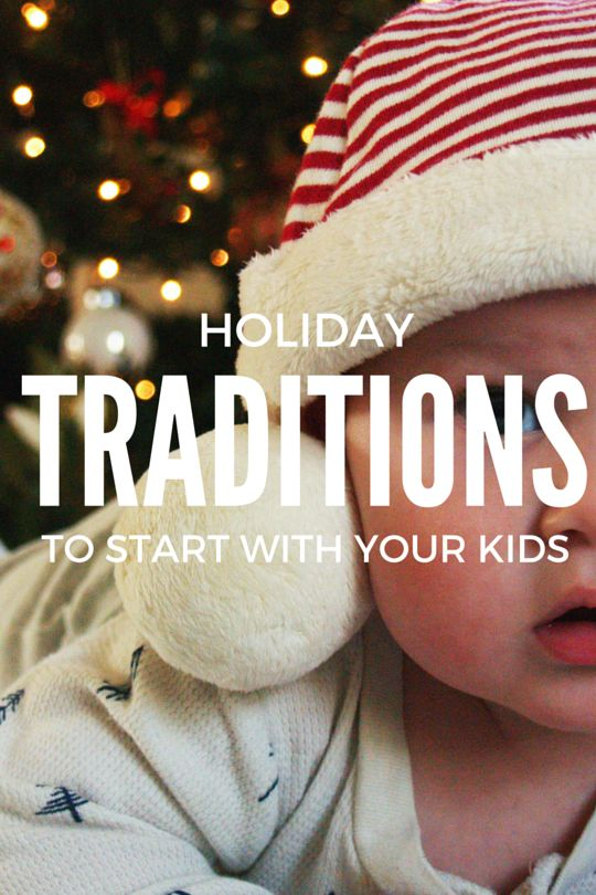 Holiday Traditions To Start With Your Kids I am SO excited for my sons first Christmas!! In the spirit of the holidays, I wanted to write a post about different holiday traditions to start with your kids. My baby is only 5 months old and I'm starting already! I can't wait until he's older and …