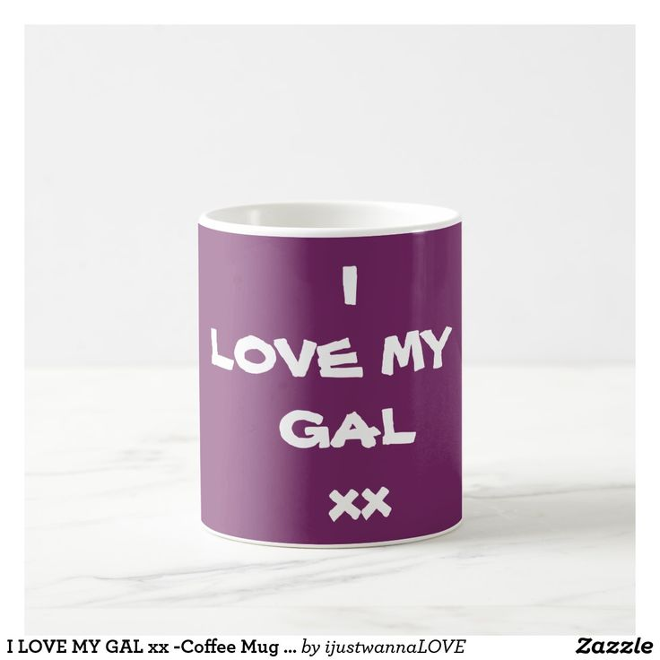 "Coffee Mugs with cute 'I LOVE MY GAL xx""Royal  Purple Coffee Mug - by Artist RjFxx, $16.70"