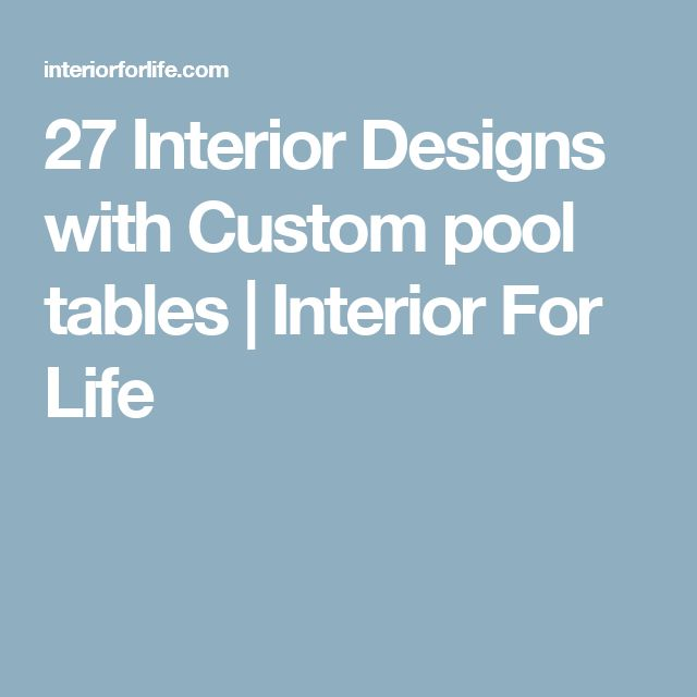 27 Interior Designs with Custom pool tables   Interior For Life