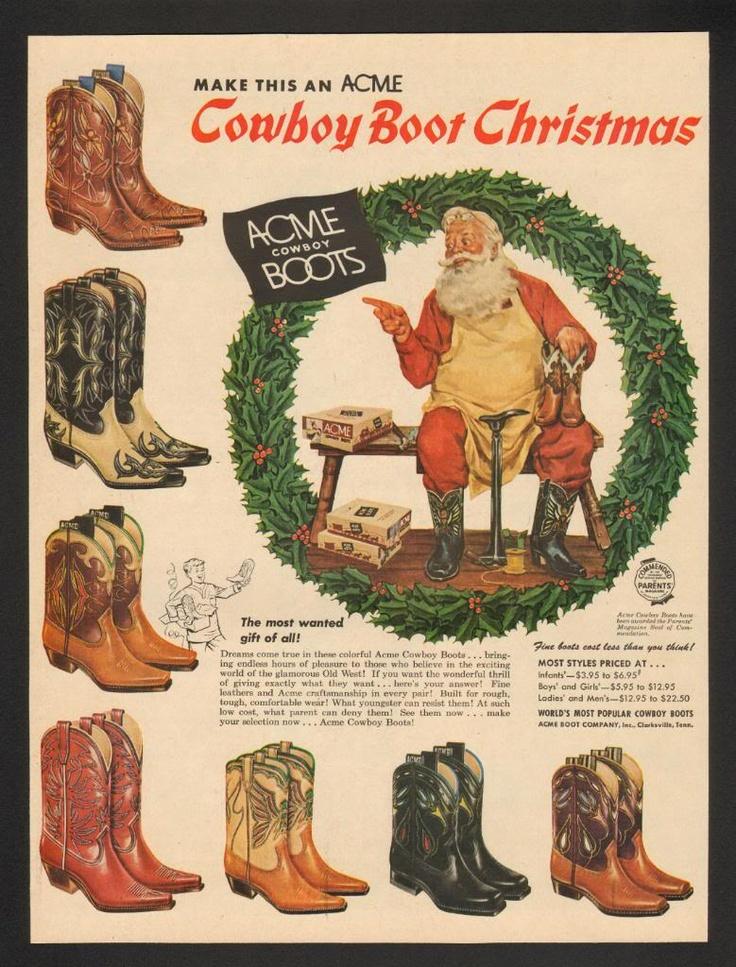 Cowboy Boot Christmas: Boots Christmas, Boots Ads, Christmas Ads, Vintage Christmas, I Noticed Christmas, Acme Boots, Cowboys Boots, Happy Holidays, Holidays Christmas