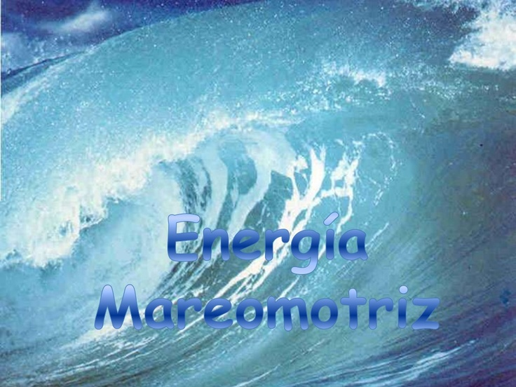 powerpoint-energia-mareomotriz-guillermo-andrs-puga-11 by Guillermo Andrés Puga via Slideshare