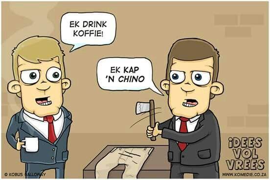 """Idees vol vrees afrikaanse grap. Volgende keer as jy koffie drink; """"Kap n chino"""" #afrikaans #grappe #snaaks #lag #ideesvolvrees"""