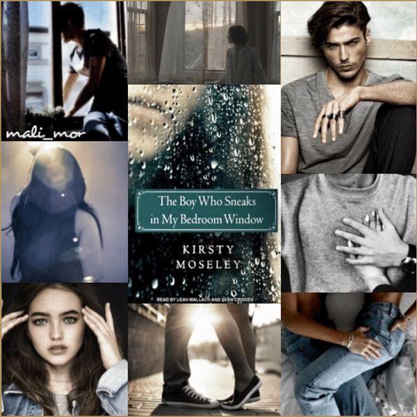 קריסטי מוסאלי The Boy Who Sneaks In My Bedroom Window Kirsty Moseley Kirsty Moseley Boys Who Romantic Novel