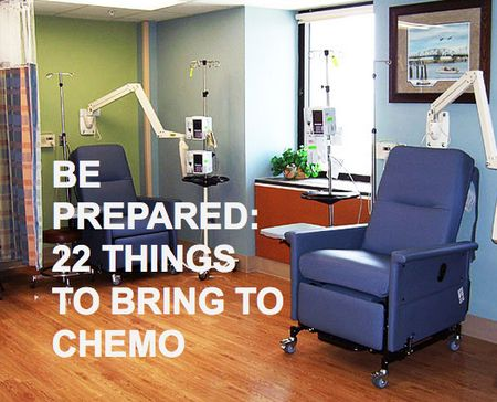 Be Prepared - 22 Things to Bring to Chemo from WhatNext.com