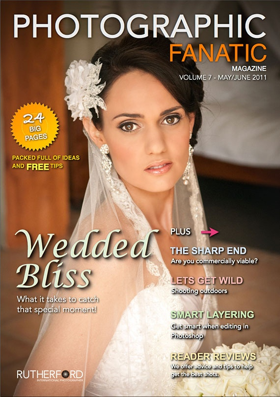 Issue 7 FREE Online Photographic Fanatic Magazine - discover the latest photography apps and equipment, and pro photography secret tips and tricks they use to take better photos. Features Wedding Photography.