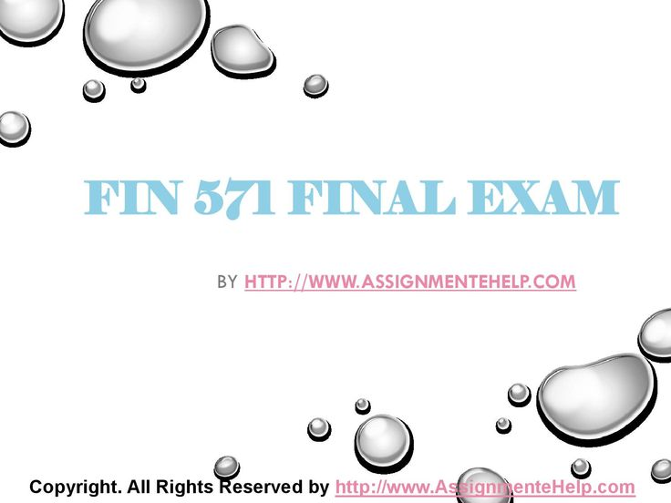 Get the best tutorials and Ace your exam. Join us to experience how easy exam can be. http://www.AssignmenteHelp.com/ provide FIN 571 Final Exam Latest UOP Complete Class Assignments and Entire Course question with answers. LAW, Finance, Economics and Accounting Homework Help, university of phoenix discussion questions, UOP Materials, etc. All the best!!