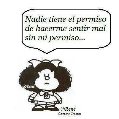 Personne n'a la permission de me faire me sentir mal sans ma permision- Mafalda