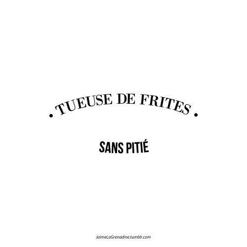 📍Tueuse de frites sans pitié - #JaimeLaGrenadine #food #FoodPorn