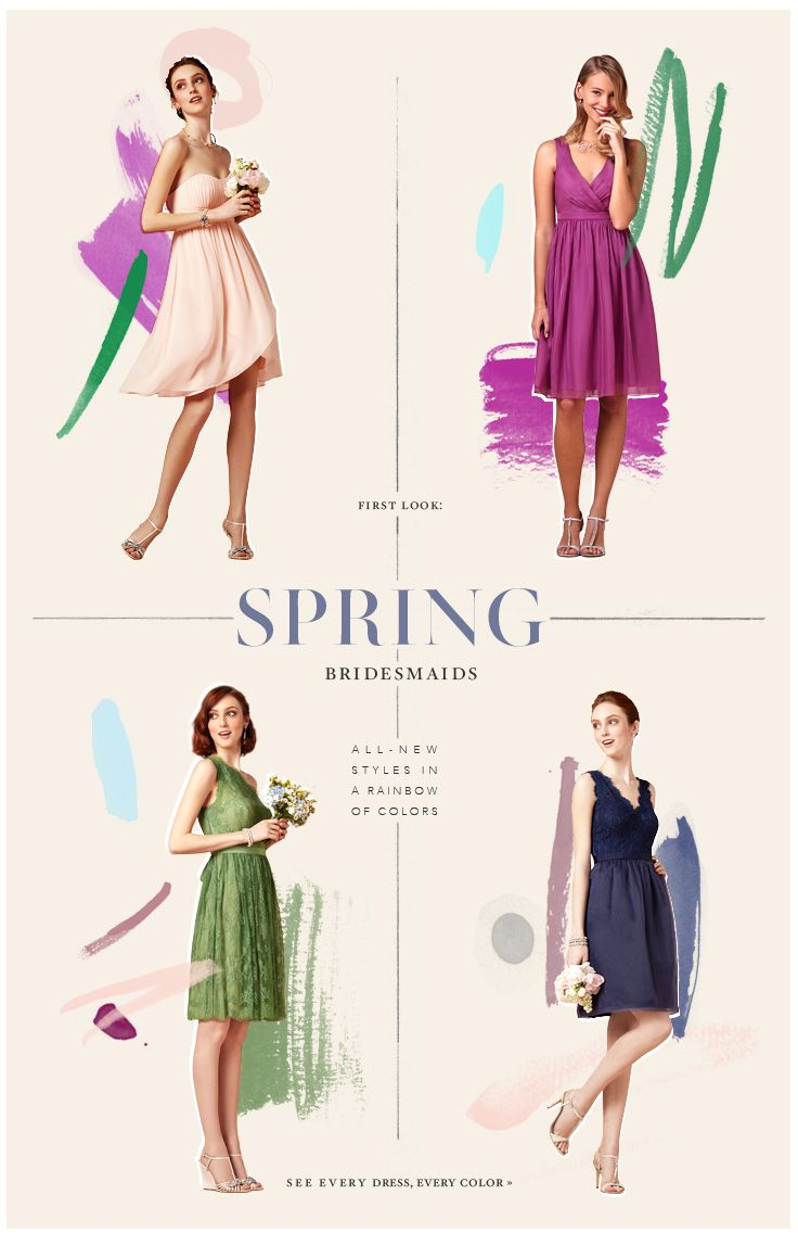 First Look: SPRING Bridesmaids. All-new styles in a rainbow of colors. See every dress, every color »
