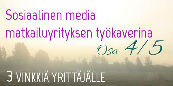 Sosiaalinen media matkailuyrityksessä Osa 4/5