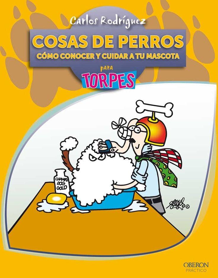 """¡Guuuaaauuuu qué libro! «Cosas de perros. Cómo conocer y cuidar a tu mascota para Torpes».   Carlos Rodríguez, experto veterinario y comunicador, nos cuenta de manera sencilla, amena y divertida todo lo que debemos saber para cuidar a nuestros queridos amigos. Qué requisitos necesitamos para adoptar, qué espacio vital requieren, qué nos indican con sus gestos, cómo educarlos, alimentarlos, cuidar de su higiene y salud... y hasta cómo ayudarles en sus """"amoríos""""…"""