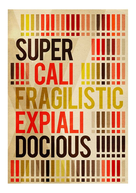 even though the sound of it is something quite atrocious! if you say it loud enough, you'll always sound precocious...