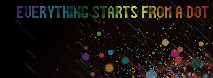 """""""Everything starts from a dot"""""""