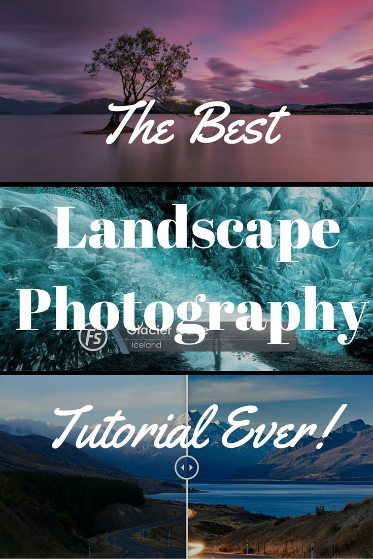 The Best Landscape photography tutorial