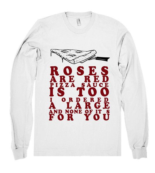 roses are red pizza sauce is too shirt – Shirtoopia