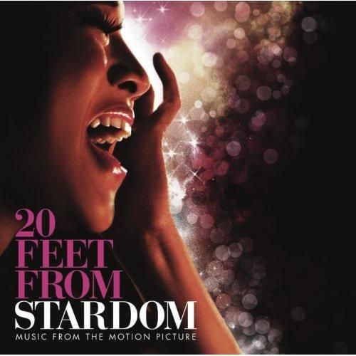 20 Feet From Stardom - Music From The Motion Picture - 20 Feet from Stardom - Music From The Motion Picture