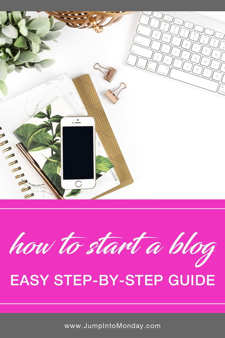 How To Start A Blog Easy Step-By-Step Guide