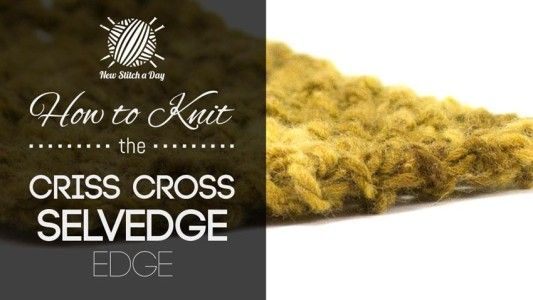 How to Knit the Criss Cross Selvedge Edge