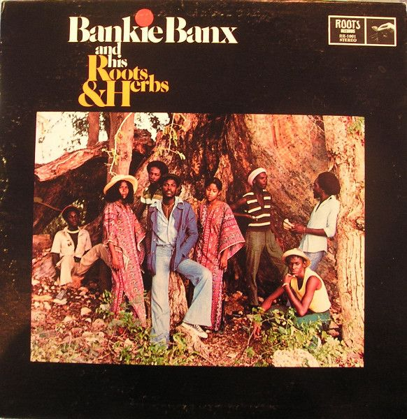 Bankie Banx & His Roots & Herbs - Bankie Banks & His Roots & Herbs (Vinyl, LP, Album) at Discogs
