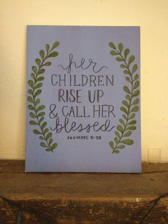 Her children rise up and call her blessed. Perfect christmas gift for mom.