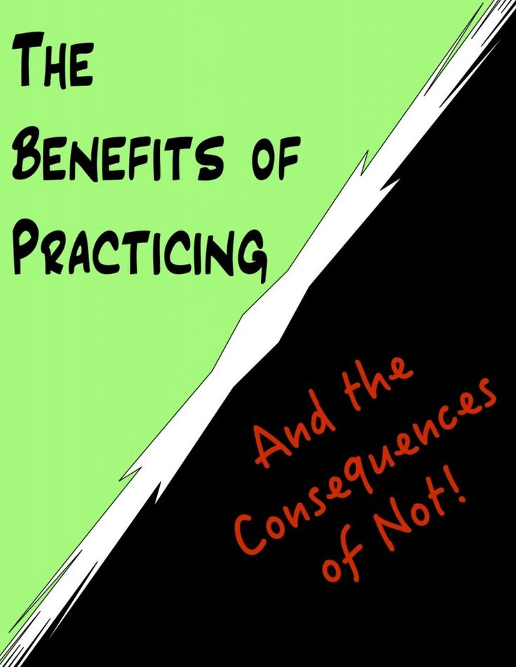 The Benefits of Practicing and the Consequences of Not